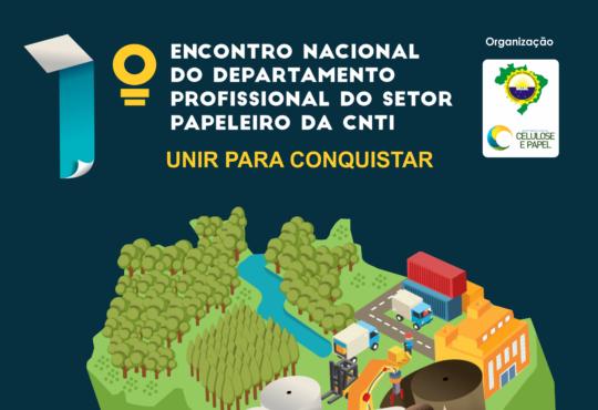 1º ENCONTRO NACIONAL DO DEPARTAMENTO DO SETOR PAPELEIRO DA CNTI